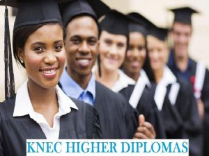 KNEC Higher Diplomas courses offered by colleges in kenya